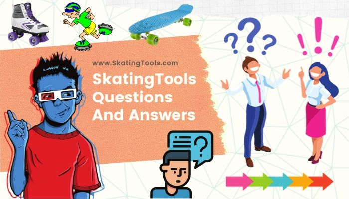 skatingtools questions and answers