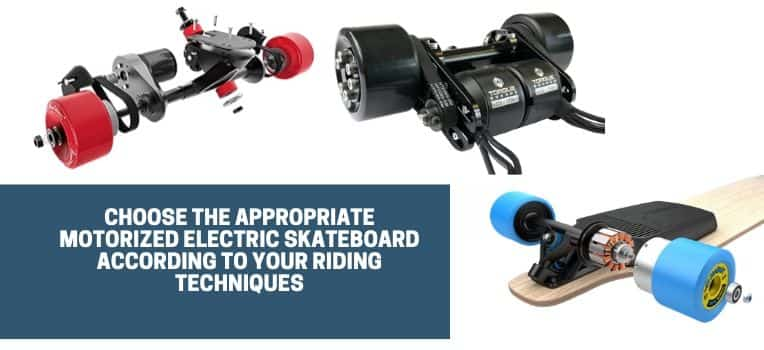 Appropriate Motorized Electric Skateboard According To Your Riding