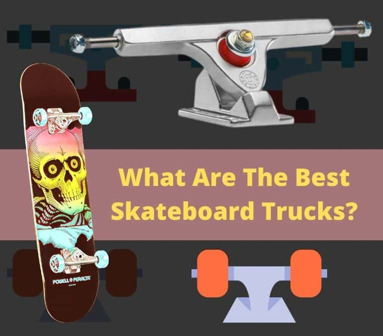 what are the best skateboard trucks
