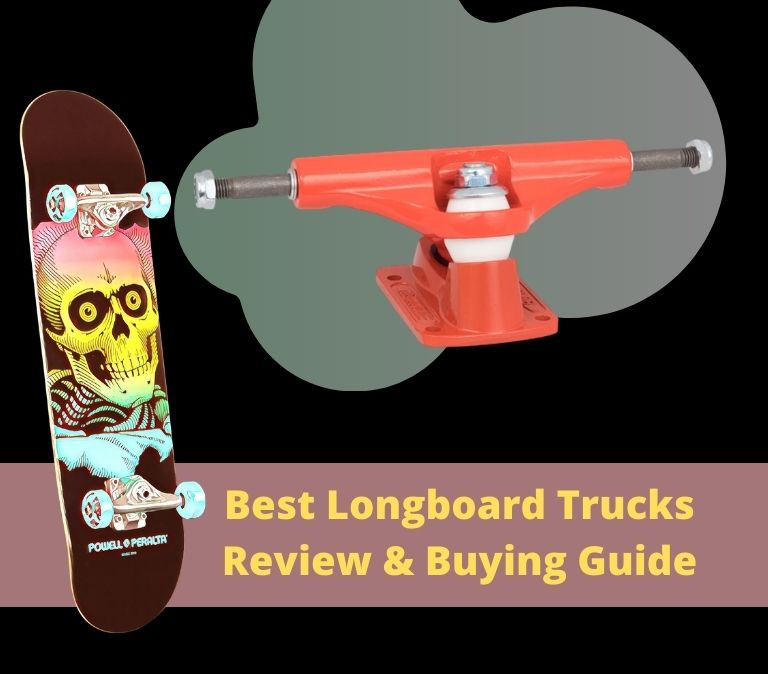 best longboard trucks