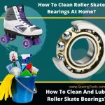 how to clean roller skate bearings