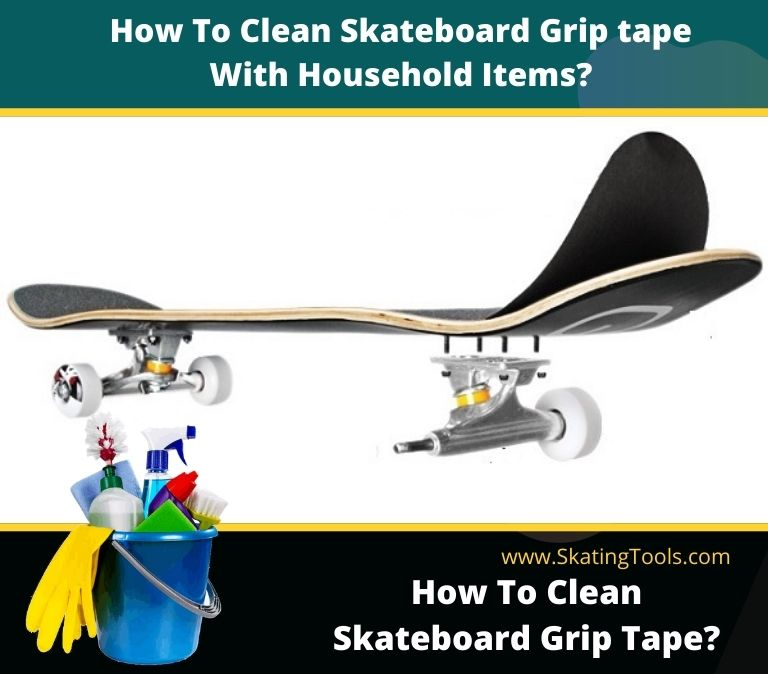 how to clean skateboard grip tape