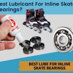 best lubricant for inline skate bearings
