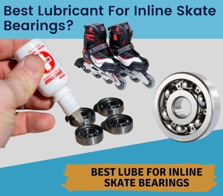 best lubricant for inline skate bearings
