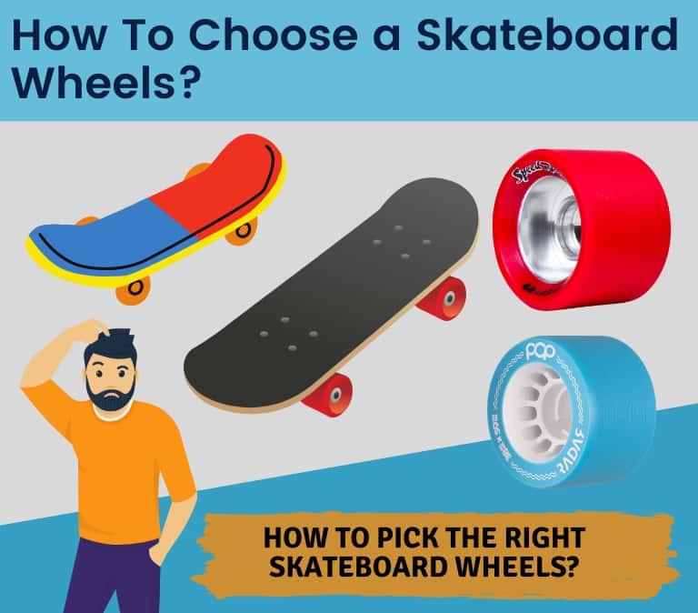 how to choose a skateboard wheels