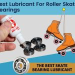 best lubricant for roller skate bearings