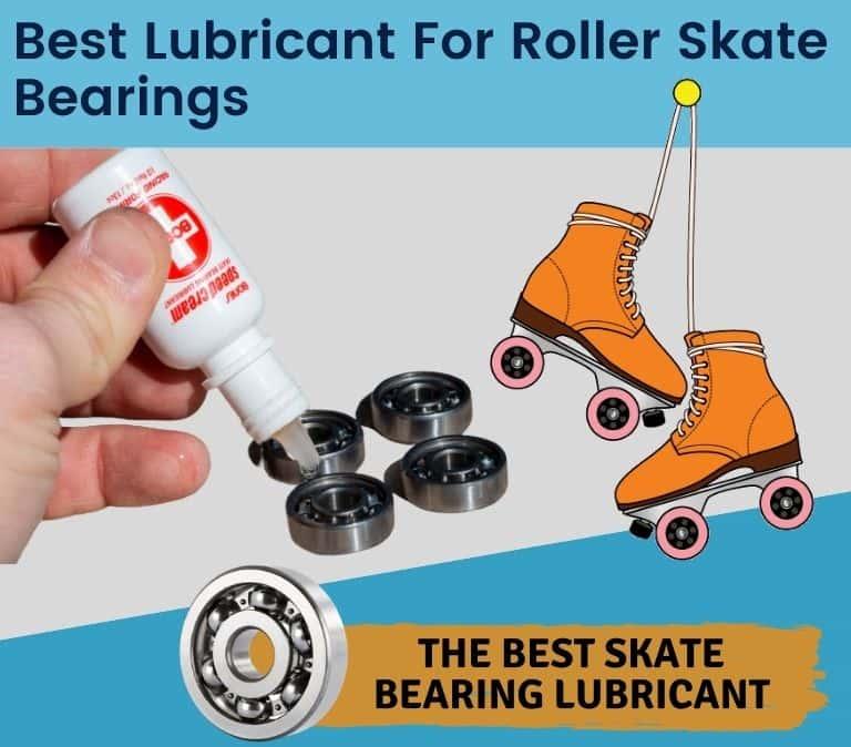 best lubricant for roller skate bearings