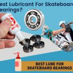 best lubricant for skateboard bearings