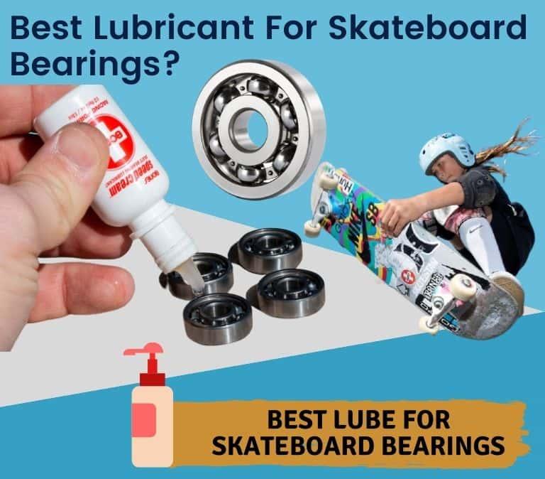 best lubricant for skateboard bearings