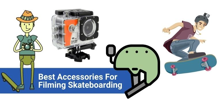best accessories for filming skateboarding