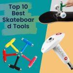 best skateboard tools