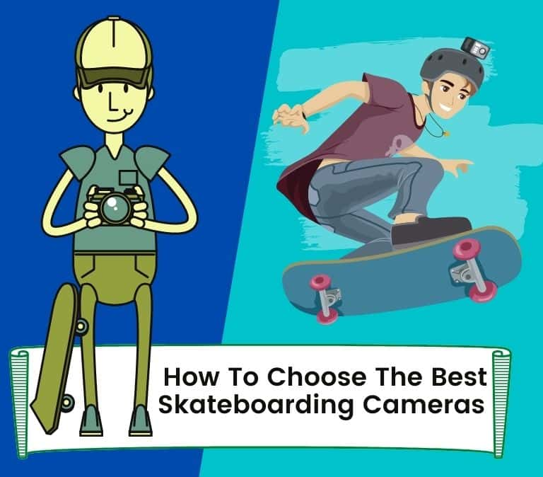 how to choose the best skateboarding cameras