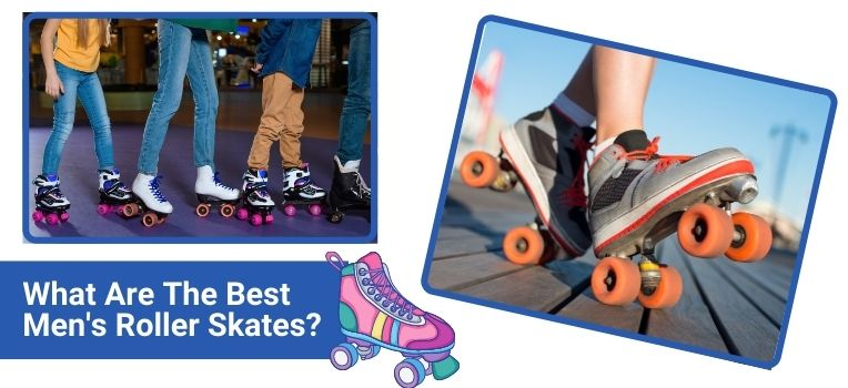 what are the best mens roller skates